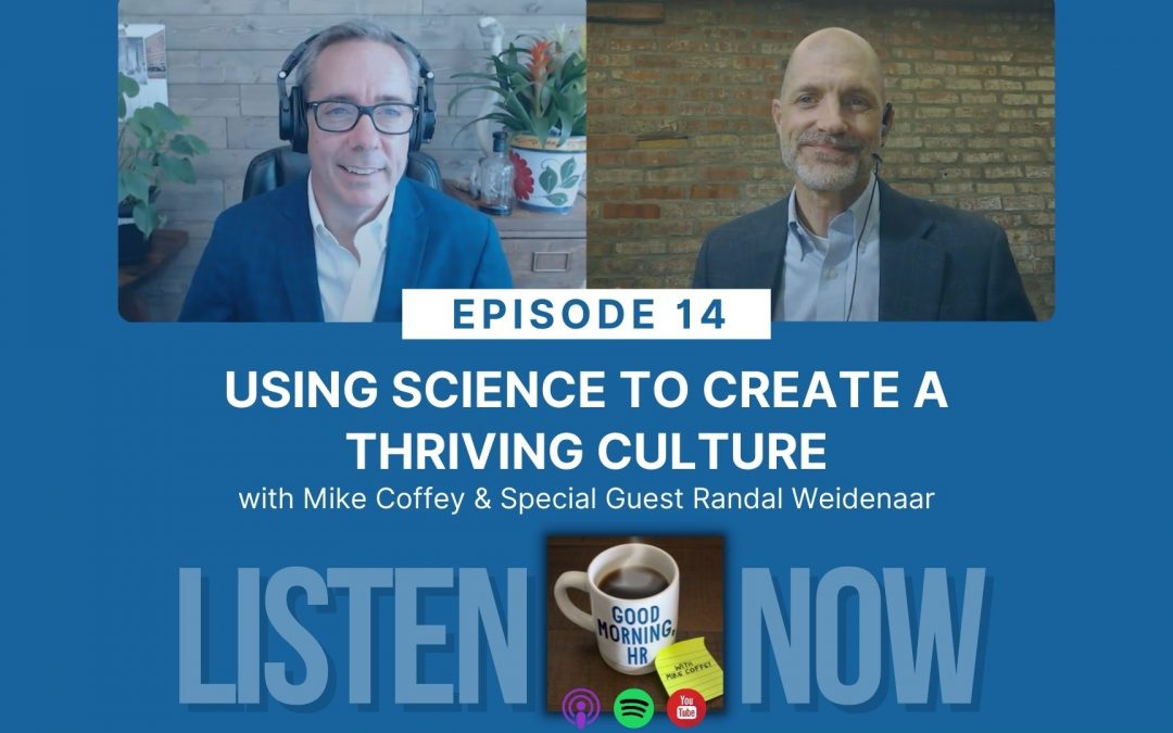 Episode 14: Using Science to Create a Thriving Culture
